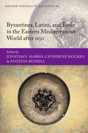 Byzantines, Latins, and Turks